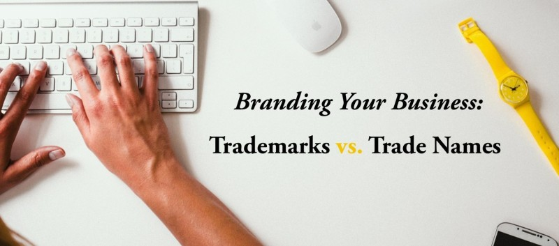 Branding Your Business Trademarks vs  Trade Names