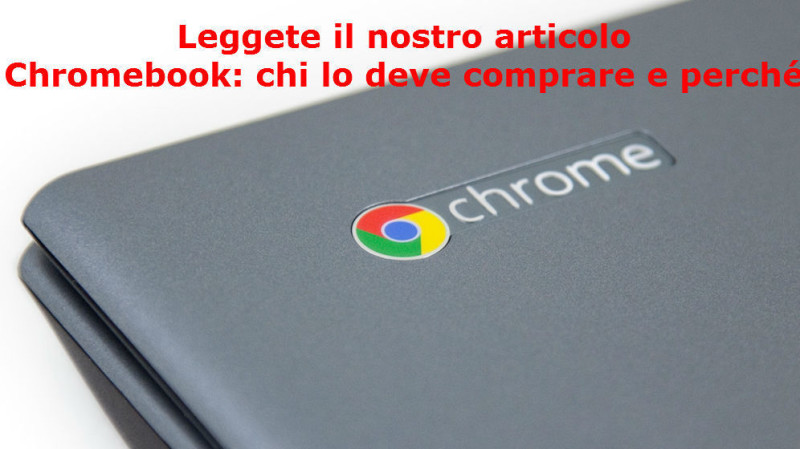 Se i Chromebook fossero ibridi 2 in 1 che si trasformano da notebook a tablet vi interesserebbero di più? La domanda nasce da una notizia pubblicata dalla testata taiwanese Digitimes, […]