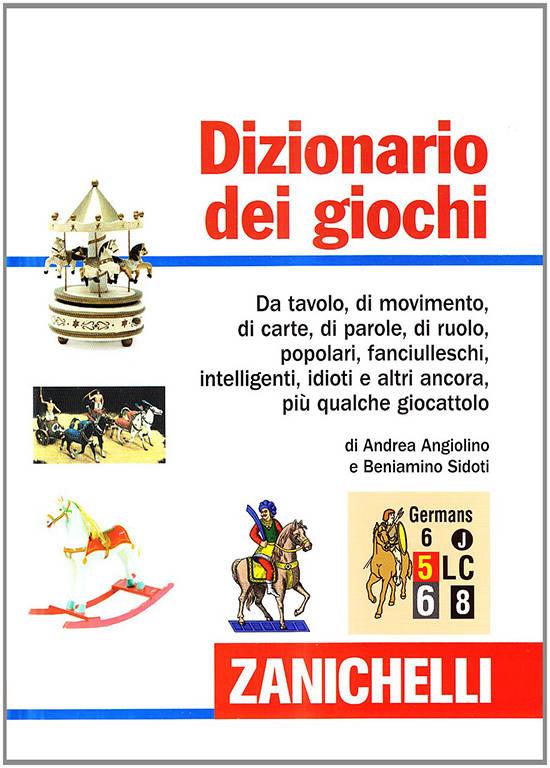 Dizionario dei giochi Zanichelli, Andrea Angiolino e Beniamino Sidoti