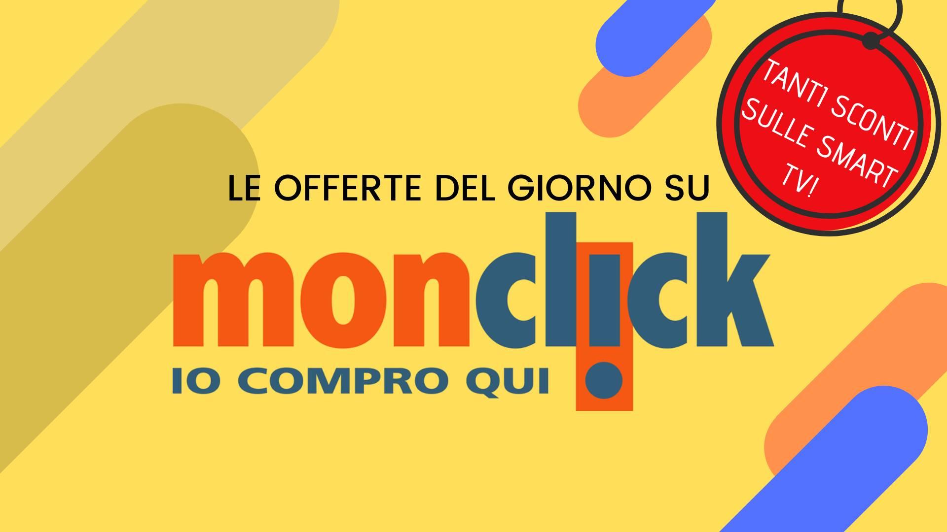 Offerte Monclick - Smart tv