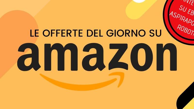 Offerte del giorno Amazon, ebook a 99 centesimi e sconti su robot aspirapolvere