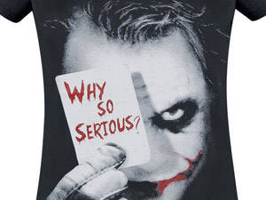 Why So Serious T-shirt