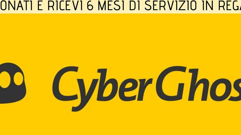 CyberGhost VPN: sign up for the annual subscription and receive 6 months of service as a gift!