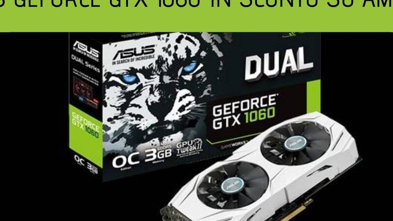 Asus GeForce GTX 1060 at a discount of 35% on Amazon!