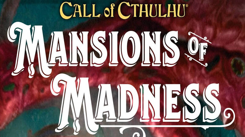 Mansions of Madness - Vol. 1: Behind Closed Doors, the review: horror houses for Call of Cthulhu.
