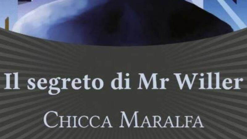 The Secret of Mr Willer by Chicca Maralfa - Review