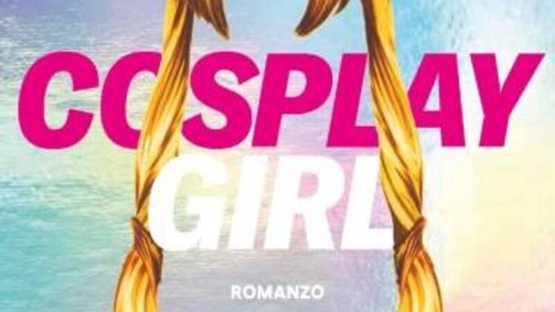 Cosplay Girl, la recensione del romanzo di Valentino Notari